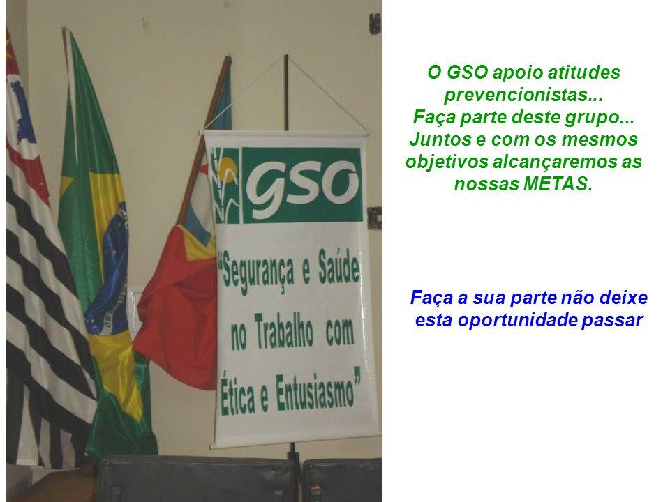 O GSO apoio atitudes prevencionistas... Faça parte deste grupo...