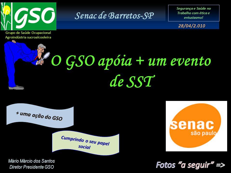 O GSO apóia + um evento de SST Cumprindo o seu papel social