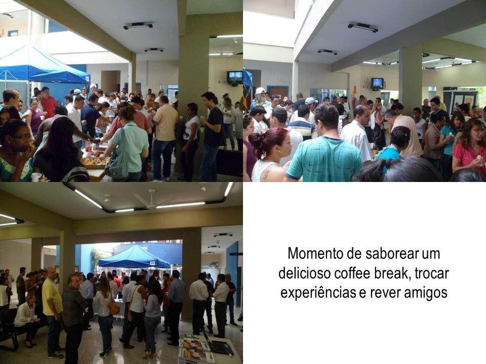 delicioso coffee break, trocar experiências e rever amigos