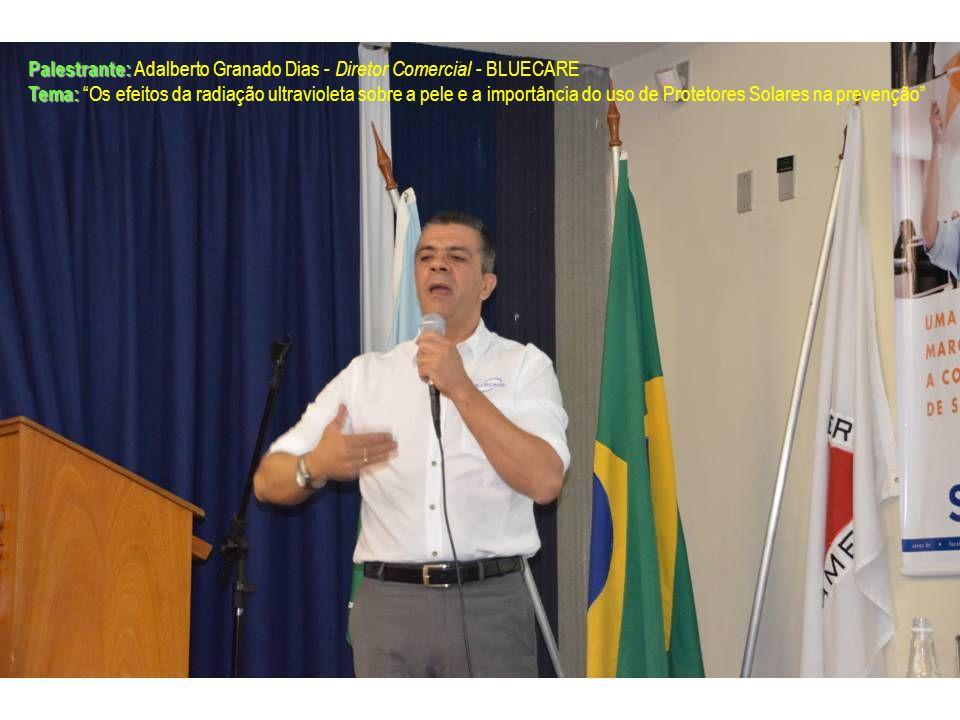 Palestrante: Adalberto Granado Dias - Diretor Comercial - BLUECARE