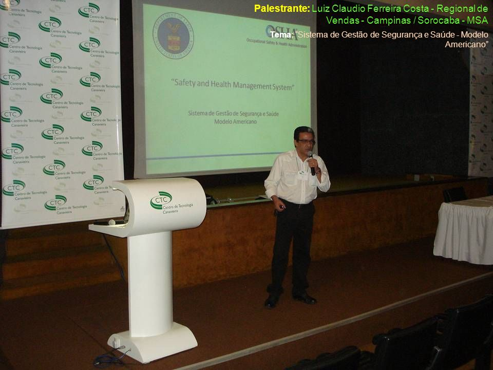 Palestrante: Luiz Claudio Ferreira Costa - Regional de Vendas - Campinas / Sorocaba - MSA