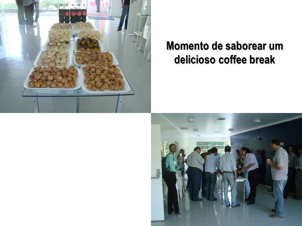 Momento de saborear um delicioso coffee break