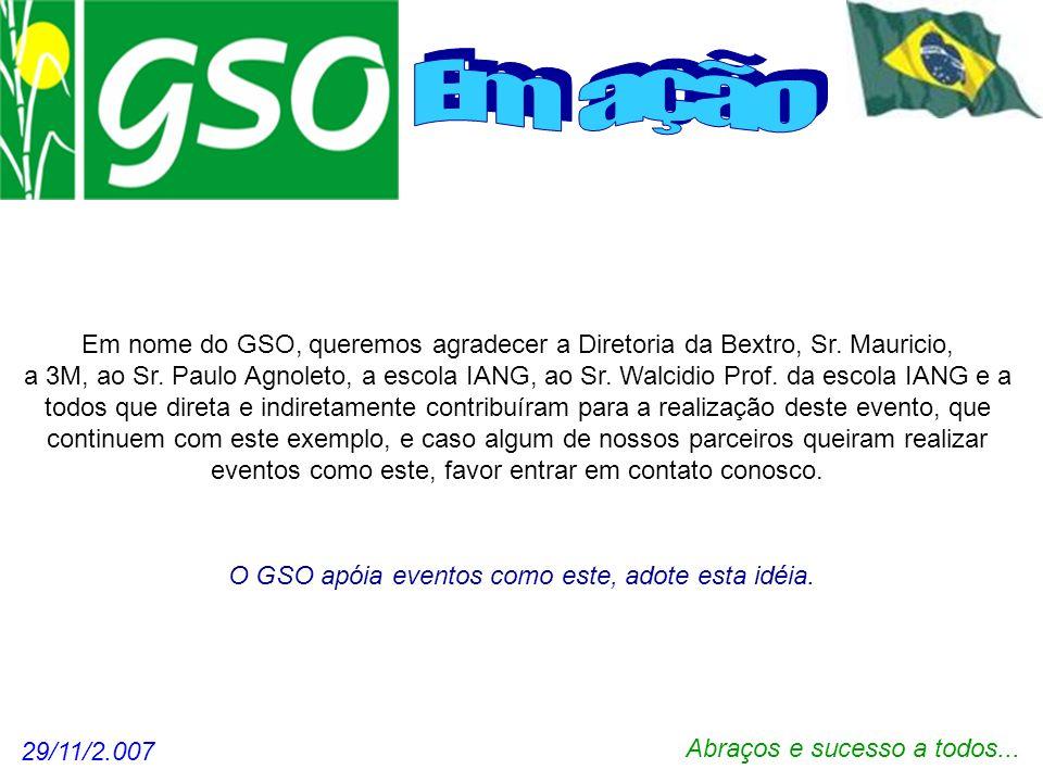 Em açãoEm nome do GSO, queremos agradecer a Diretoria da Bextro, Sr. Mauricio,