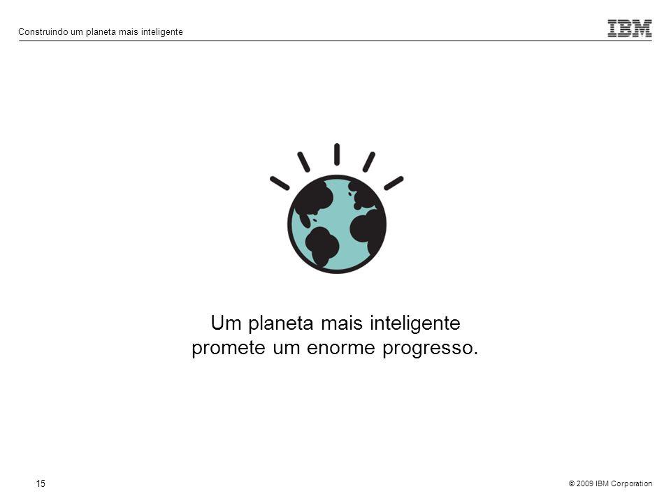 Um planeta mais inteligente promete um enorme progresso.