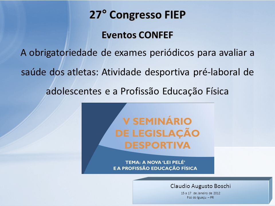 Claudio Augusto Boschi 15 a 17 de Janeiro de 2012 Foz do Iguaçu – PR