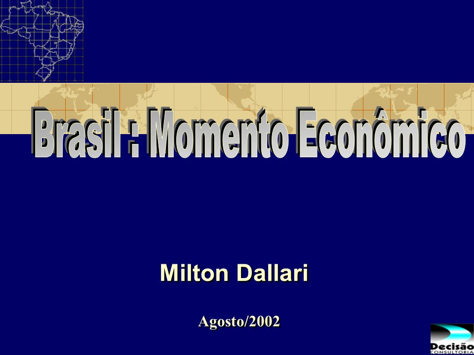 Brasil : Momento Econômico