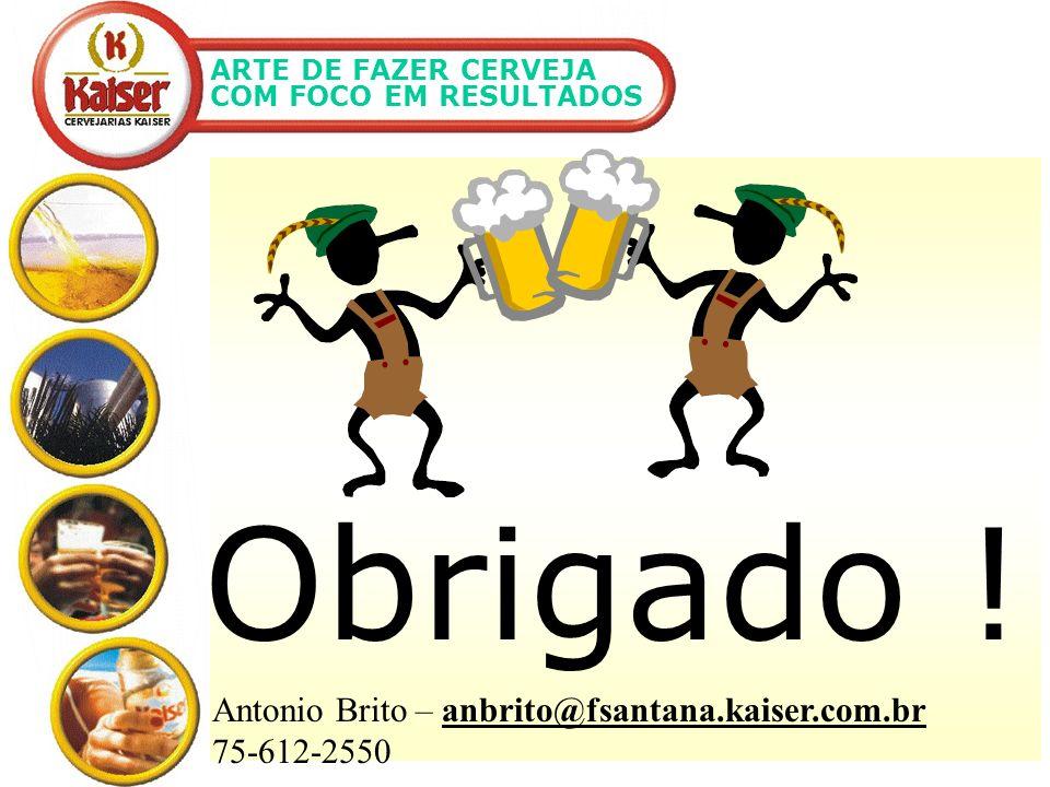 Obrigado ! Antonio Brito – anbrito@fsantana.kaiser.com.br 75-612-2550