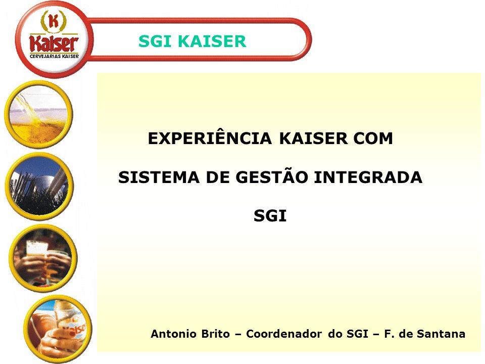 EXPERIÊNCIA KAISER COM SISTEMA DE GESTÃO INTEGRADA