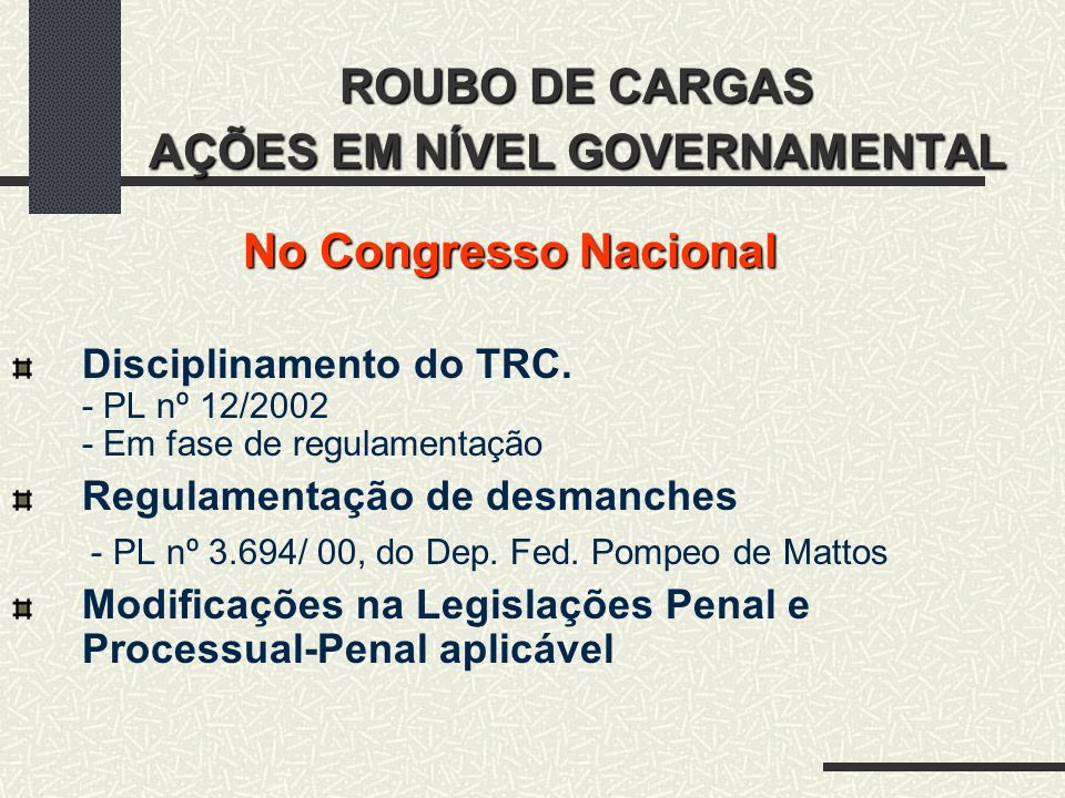 ROUBO DE CARGAS AÇÕES EM NÍVEL GOVERNAMENTAL