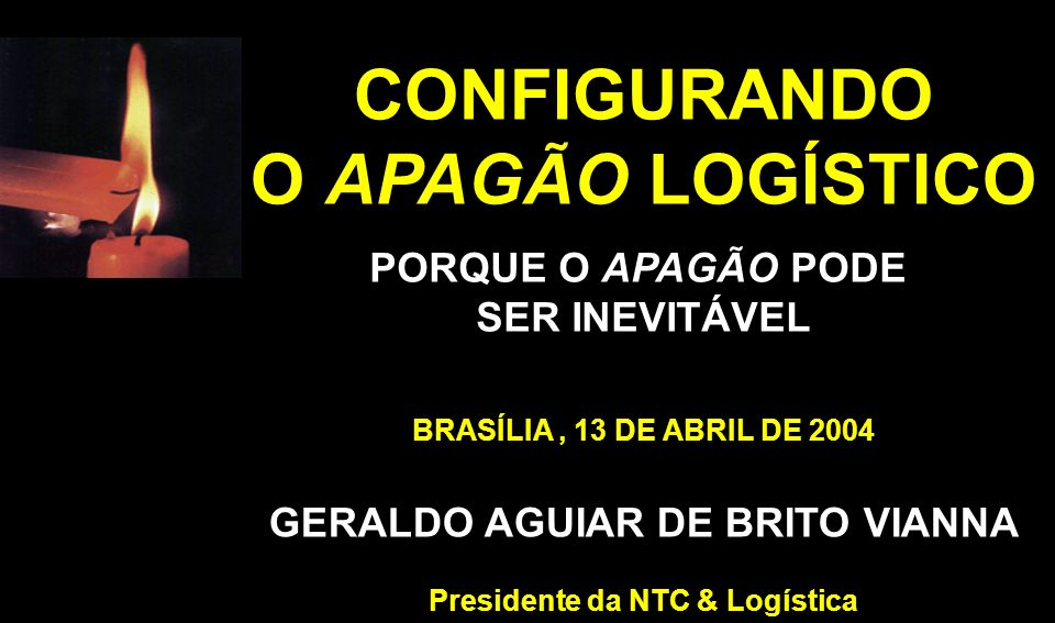 GERALDO AGUIAR DE BRITO VIANNA Presidente da NTC & Logística
