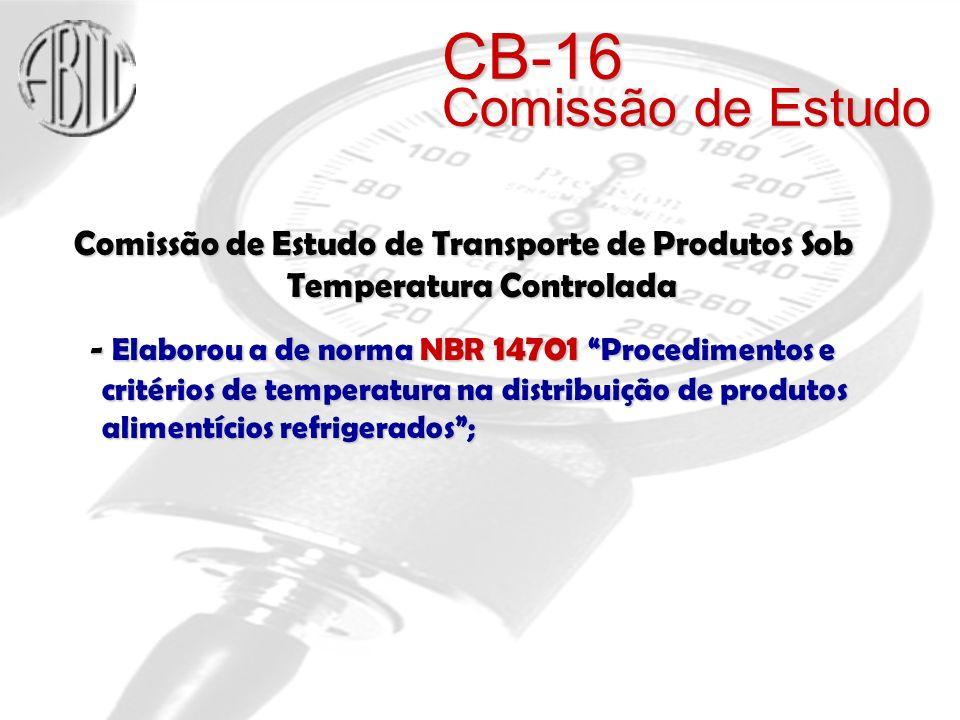 CB-16 Comissão de Estudo Comissão de Estudo de Transporte de Produtos Sob Temperatura Controlada.