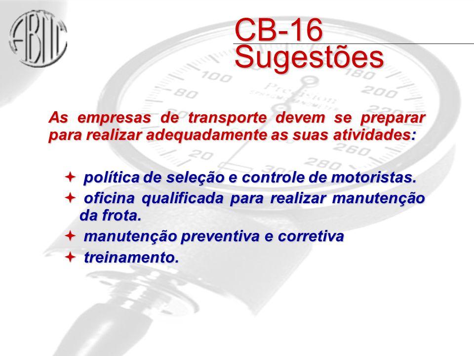CB-16 Sugestões As empresas de transporte devem se preparar para realizar adequadamente as suas atividades: