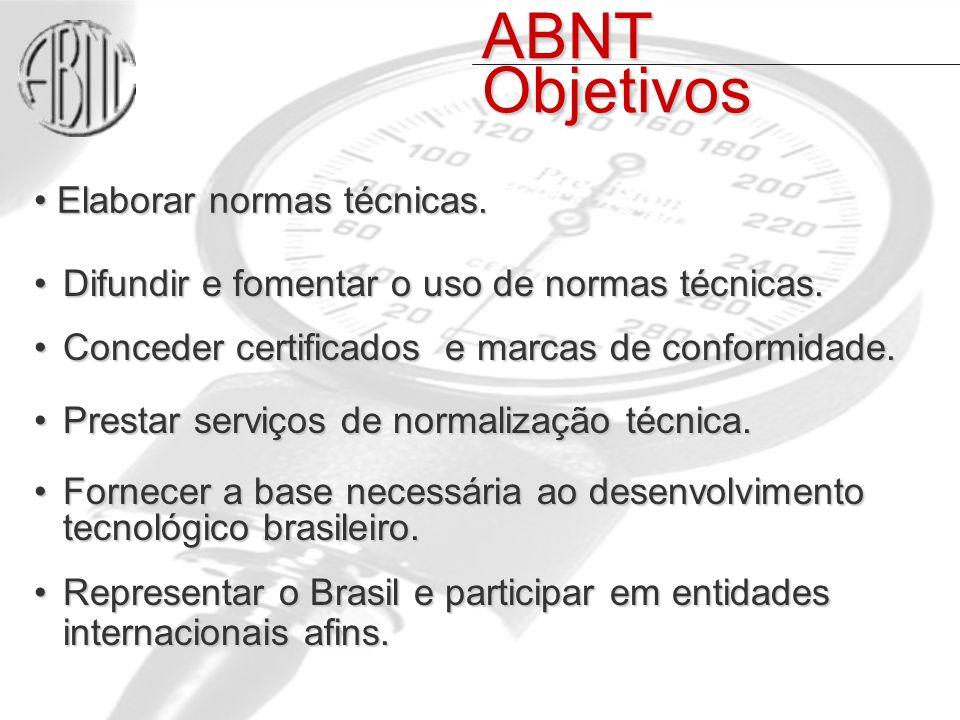 ABNT Objetivos Elaborar normas técnicas.