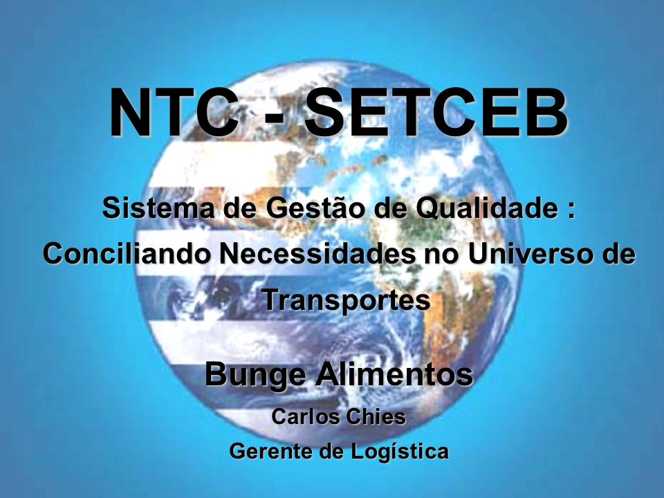 NTC - SETCEB Bunge Alimentos Sistema de Gestão de Qualidade :