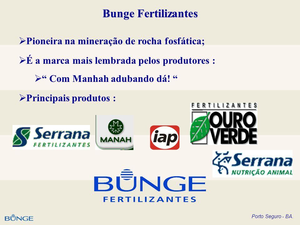 Bunge Fertilizantes Pioneira na mineração de rocha fosfática;