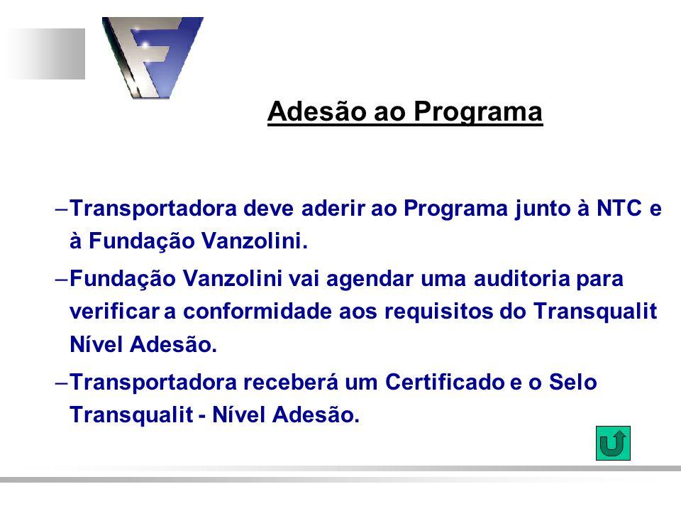 Adesão ao Programa Transportadora deve aderir ao Programa junto à NTC e à Fundação Vanzolini.