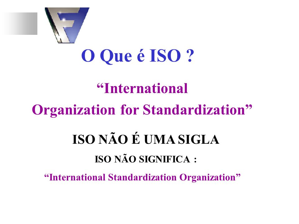 O Que é ISO International Organization for Standardization
