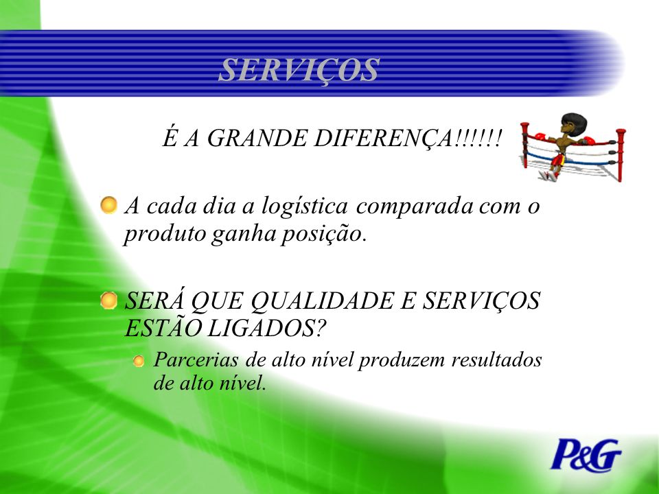 SERVIÇOS É A GRANDE DIFERENÇA!!!!!!