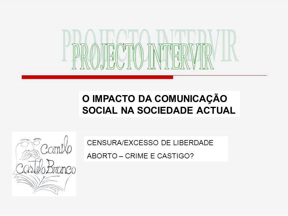 PROJECTO INTERVIR O IMPACTO DA COMUNICAÇÃO SOCIAL NA SOCIEDADE ACTUAL