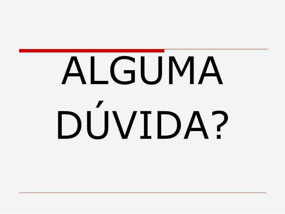 ALGUMA DÚVIDA