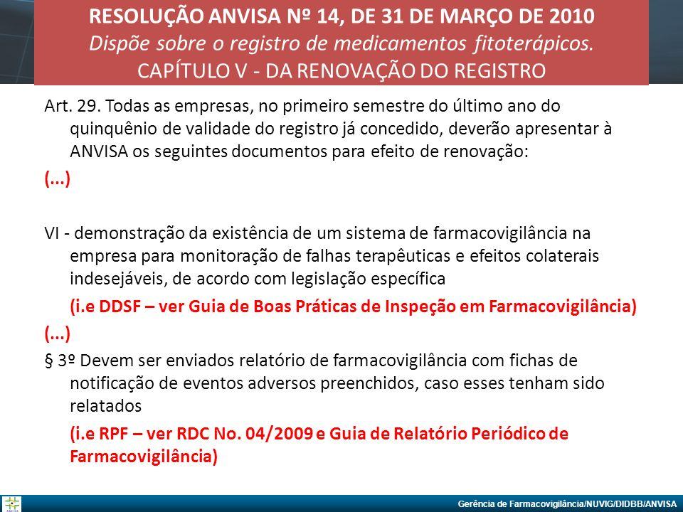 RESOLUÇÃO ANVISA Nº 14, DE 31 DE MARÇO DE 2010 Dispõe sobre o registro de medicamentos fitoterápicos. CAPÍTULO V - DA RENOVAÇÃO DO REGISTRO