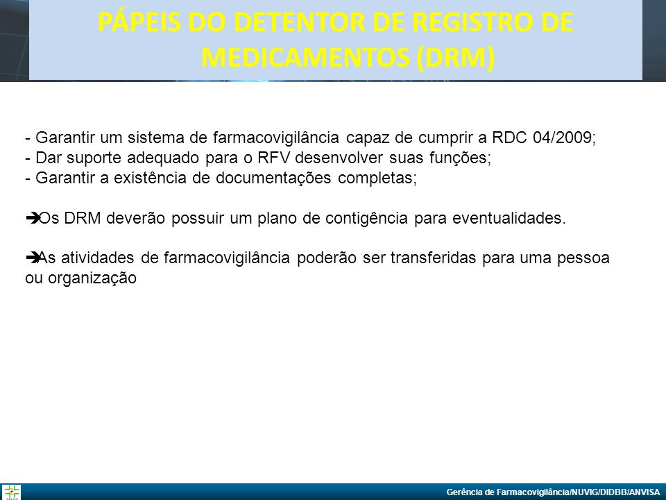 PÁPEIS DO DETENTOR DE REGISTRO DE MEDICAMENTOS (DRM)