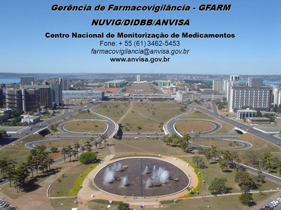 Gerência de Farmacovigilância - GFARM NUVIG/DIDBB/ANVISA