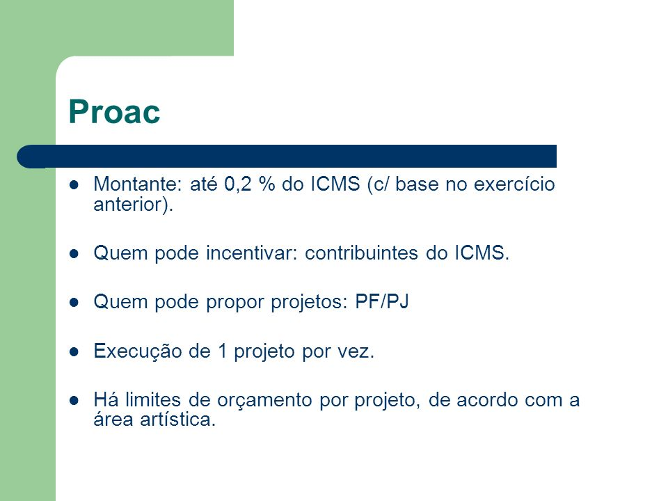 Proac Montante: até 0,2 % do ICMS (c/ base no exercício anterior).