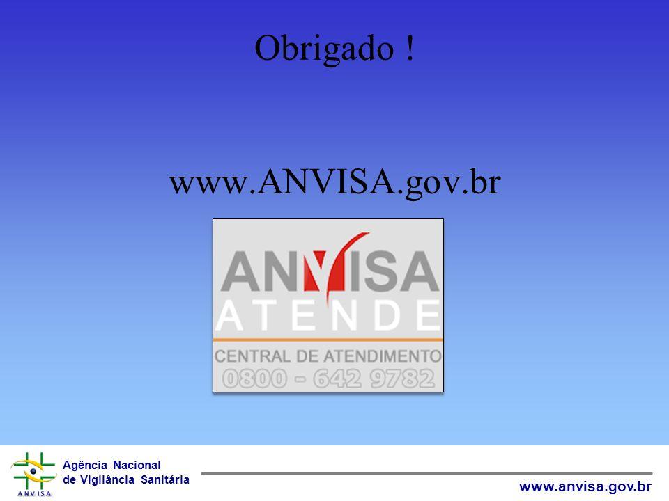 Obrigado ! www.ANVISA.gov.br