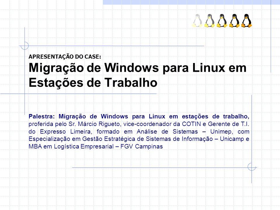 APRESENTAÇÃO DO CASE: Migração de Windows para Linux em Estações de Trabalho