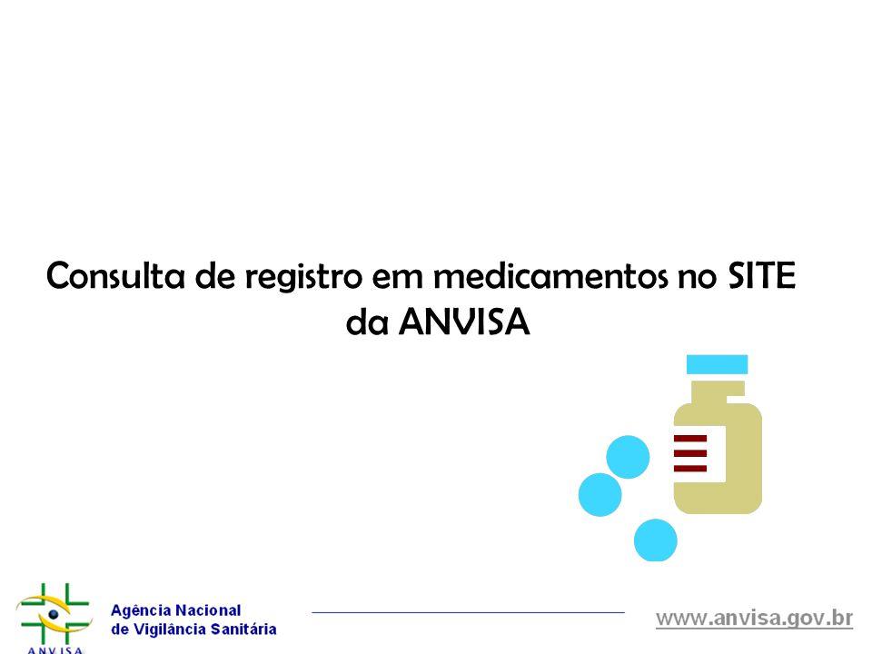 Consulta de registro em medicamentos no SITE da ANVISA