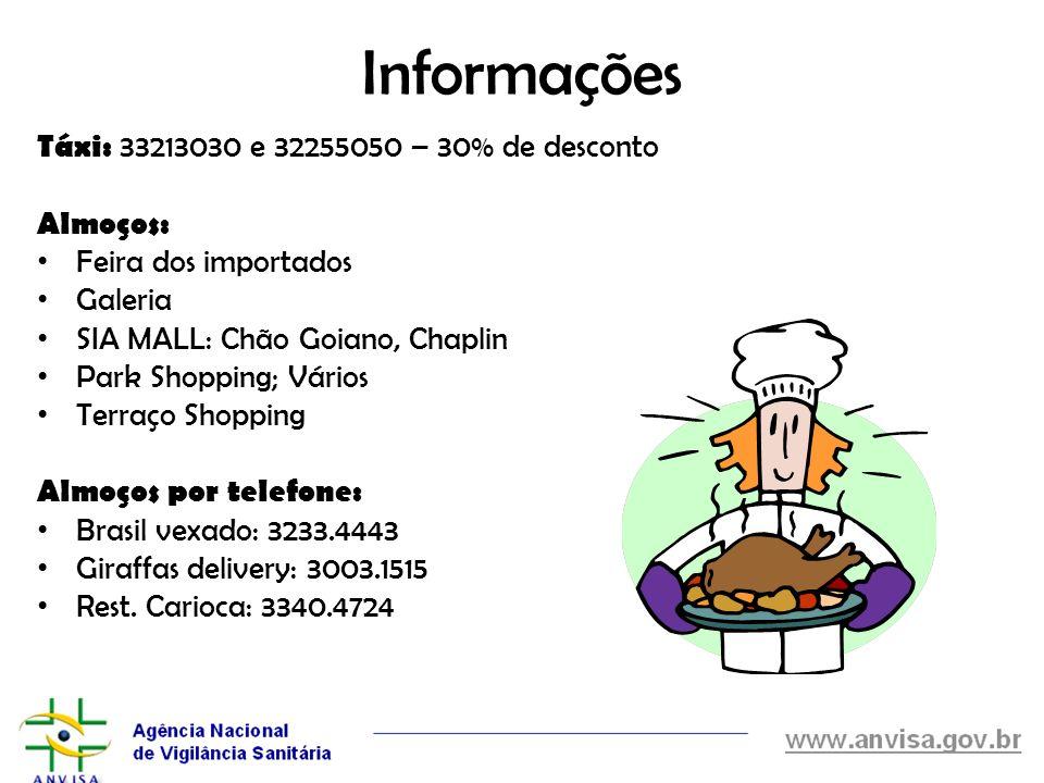 Informações Táxi: 33213030 e 32255050 – 30% de desconto Almoços: