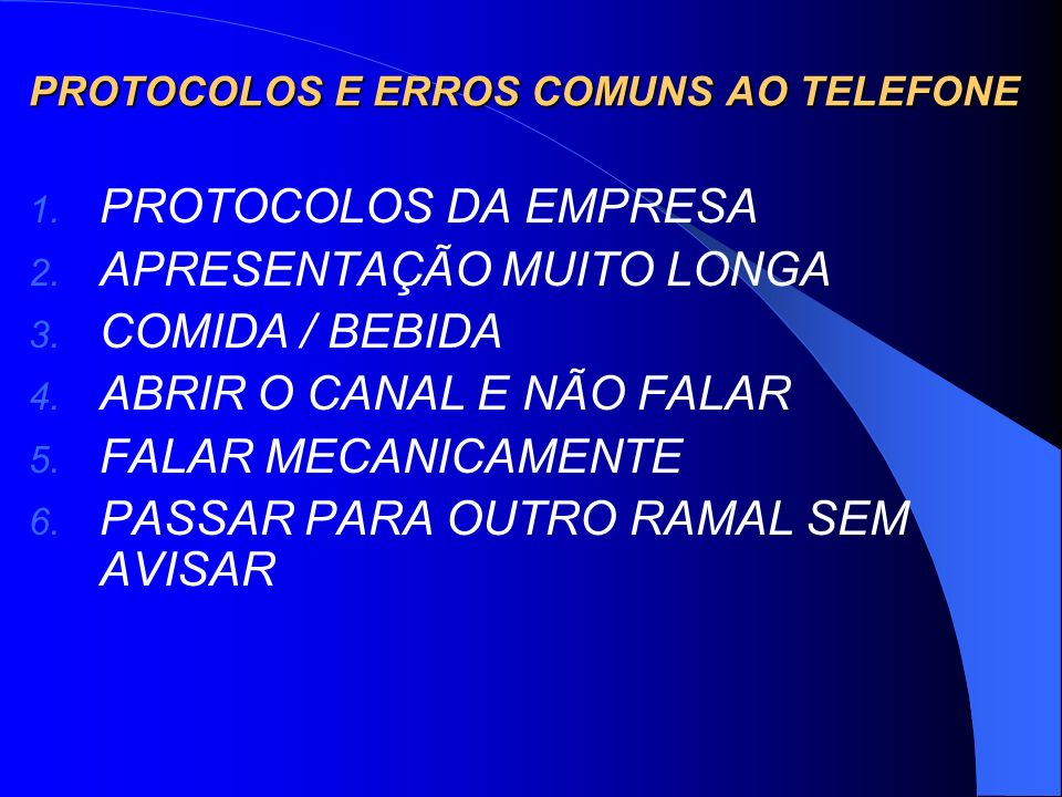 PROTOCOLOS E ERROS COMUNS AO TELEFONE