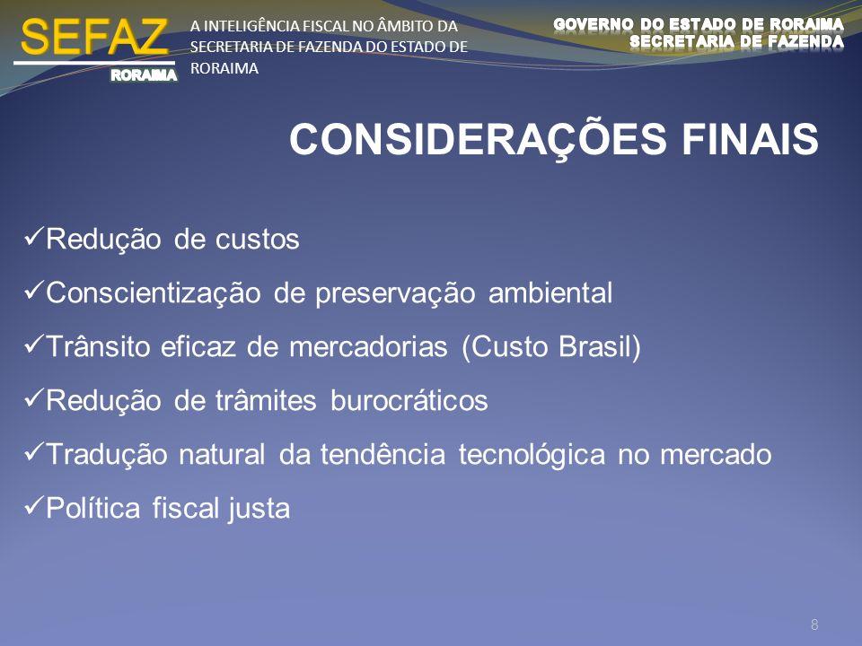SEFAZ CONSIDERAÇÕES FINAIS Redução de custos