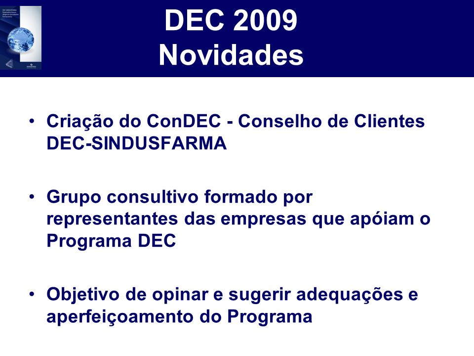 DEC 2009 NovidadesCriação do ConDEC - Conselho de Clientes DEC-SINDUSFARMA.