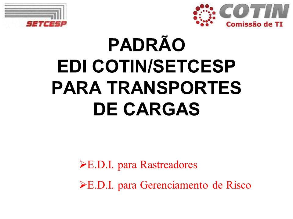PADRÃO EDI COTIN/SETCESP PARA TRANSPORTES DE CARGAS