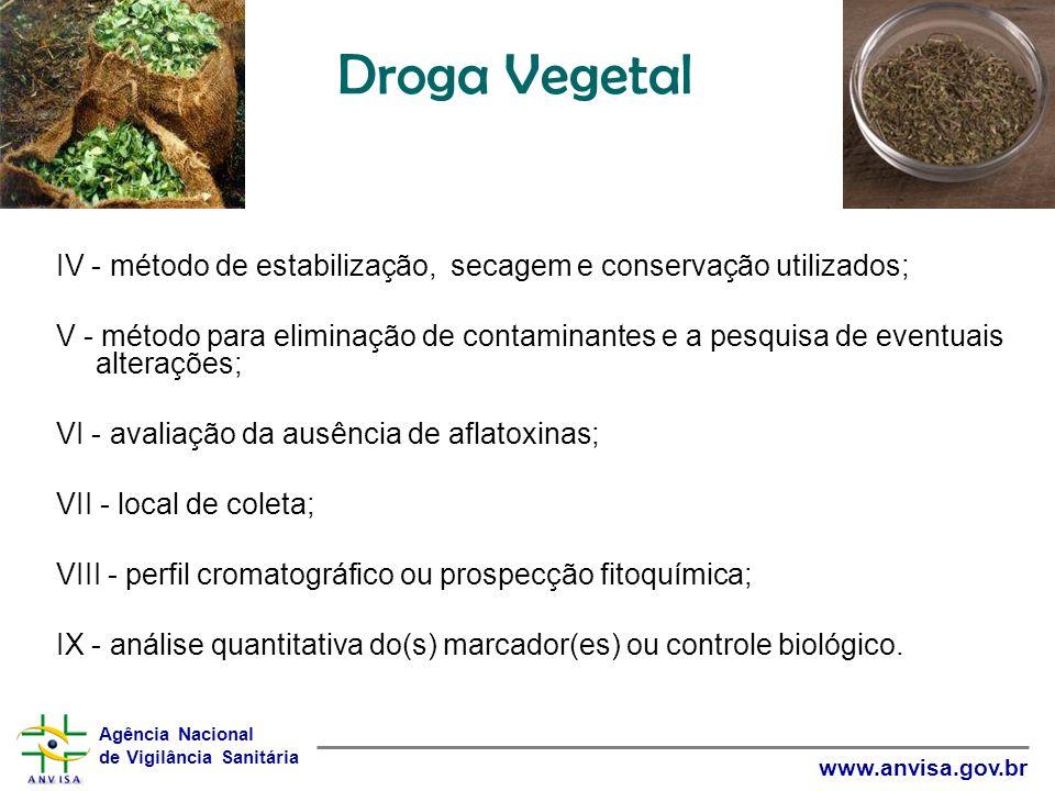 Droga Vegetal IV - método de estabilização, secagem e conservação utilizados;