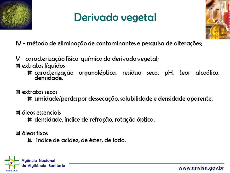 Derivado vegetal IV - método de eliminação de contaminantes e pesquisa de alterações; V - caracterização físico-química do derivado vegetal;