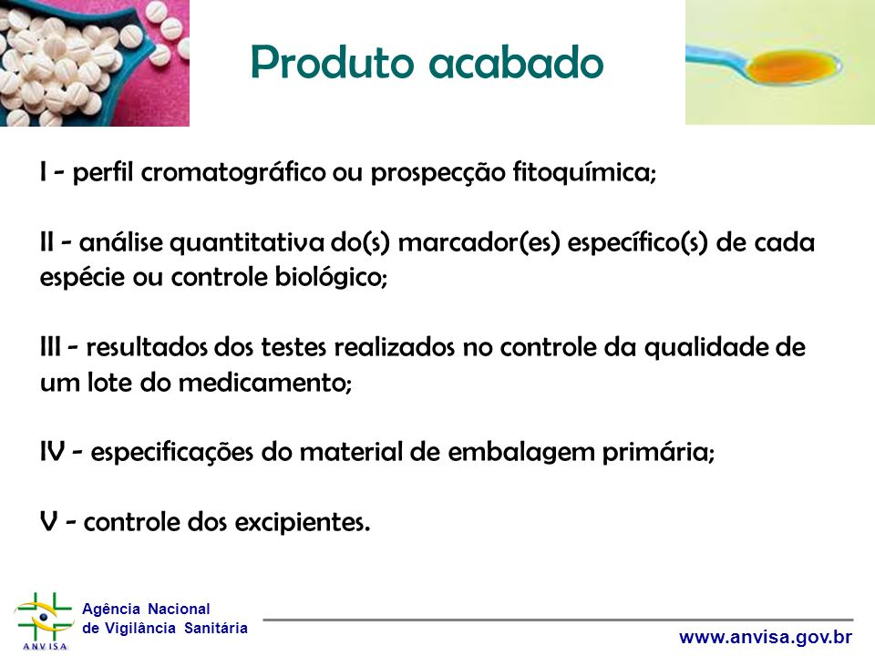 Produto acabado I - perfil cromatográfico ou prospecção fitoquímica;
