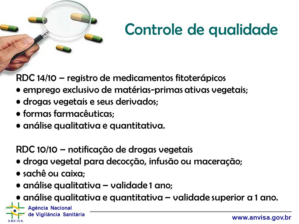 Controle de qualidade RDC 14/10 – registro de medicamentos fitoterápicos. emprego exclusivo de matérias-primas ativas vegetais;