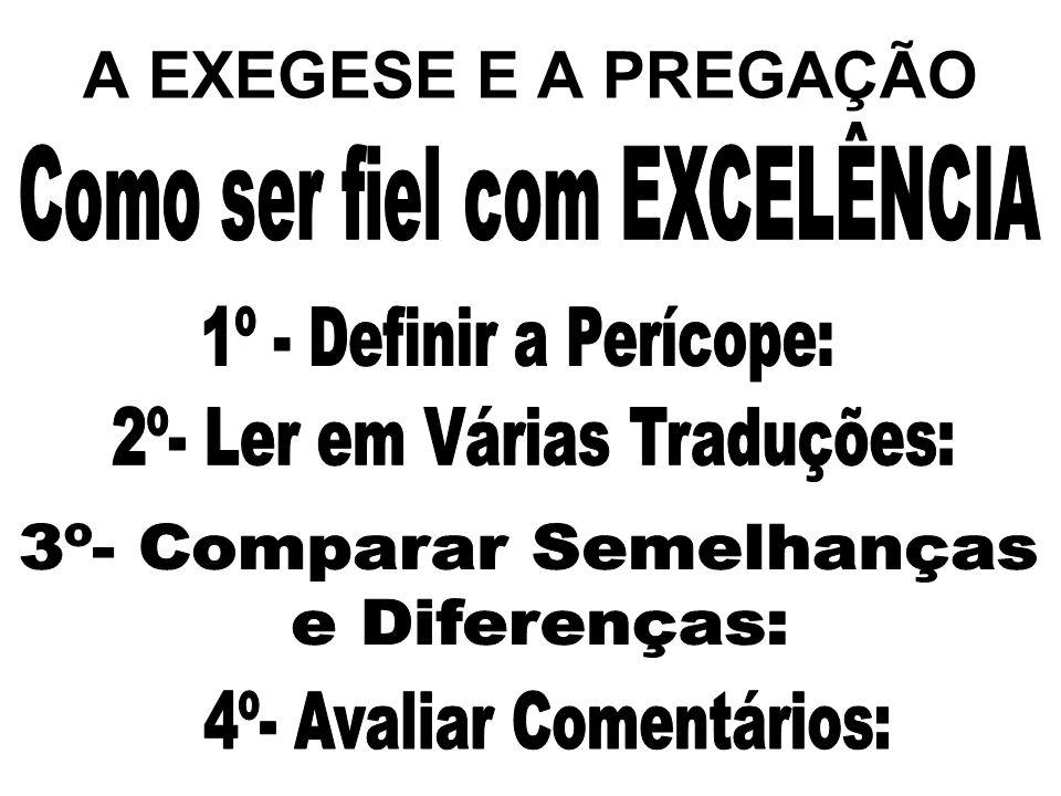A EXEGESE E A PREGAÇÃO 1º - Definir a Perícope: