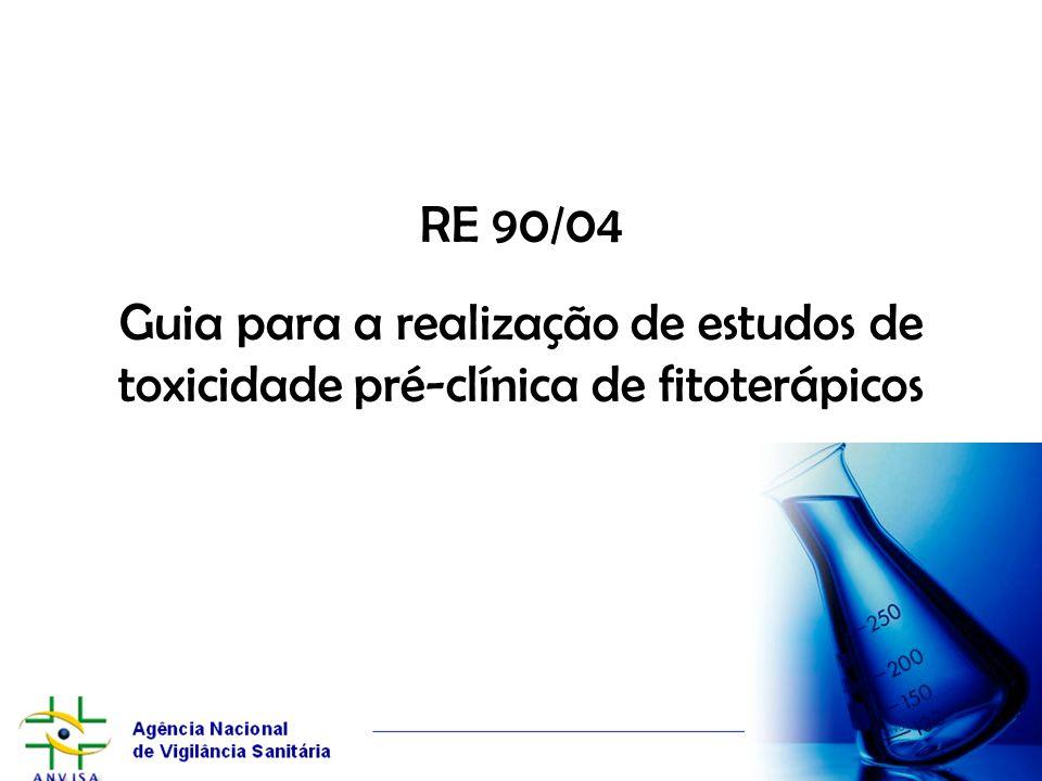 RE 90/04 Guia para a realização de estudos de toxicidade pré-clínica de fitoterápicos 18