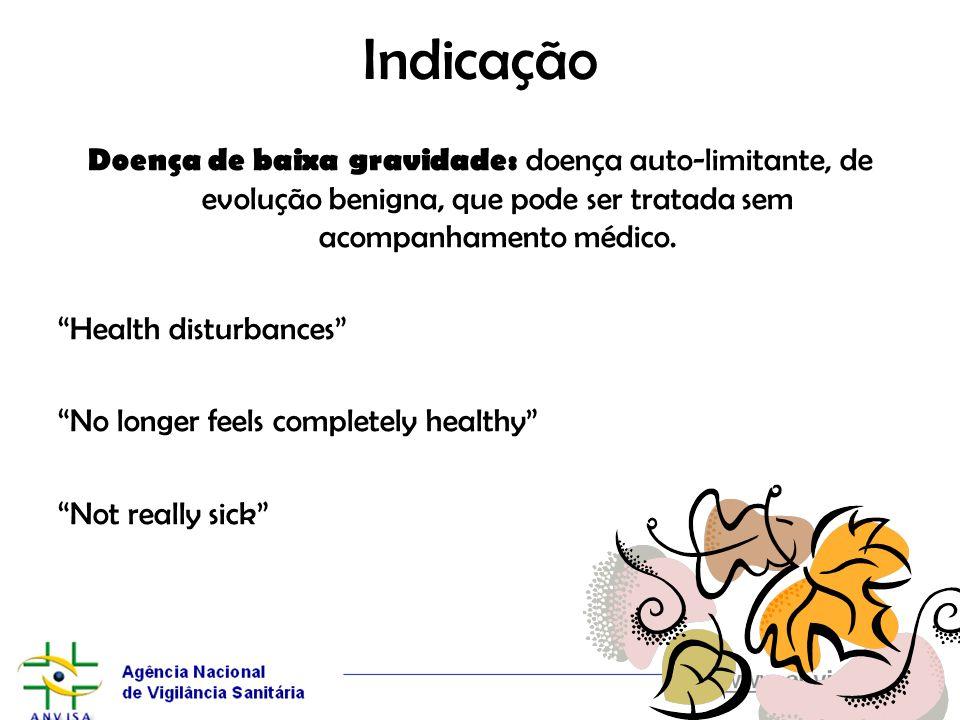 Indicação Doença de baixa gravidade: doença auto-limitante, de evolução benigna, que pode ser tratada sem acompanhamento médico.