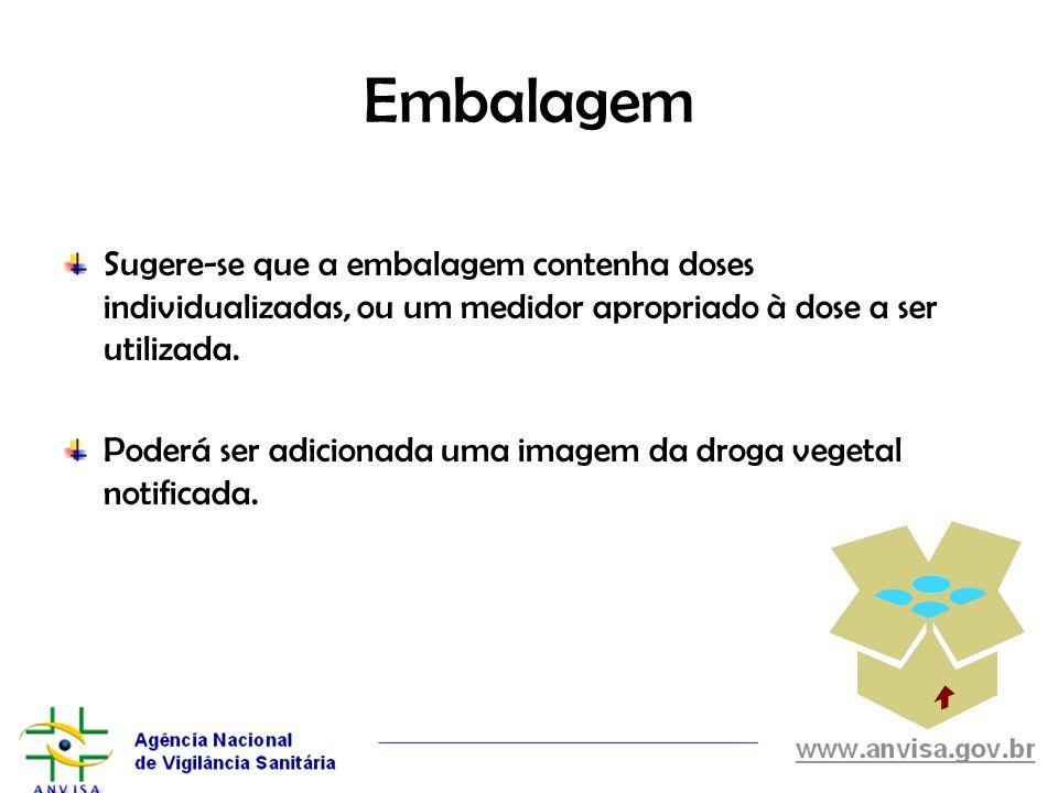 Embalagem Sugere-se que a embalagem contenha doses individualizadas, ou um medidor apropriado à dose a ser utilizada.