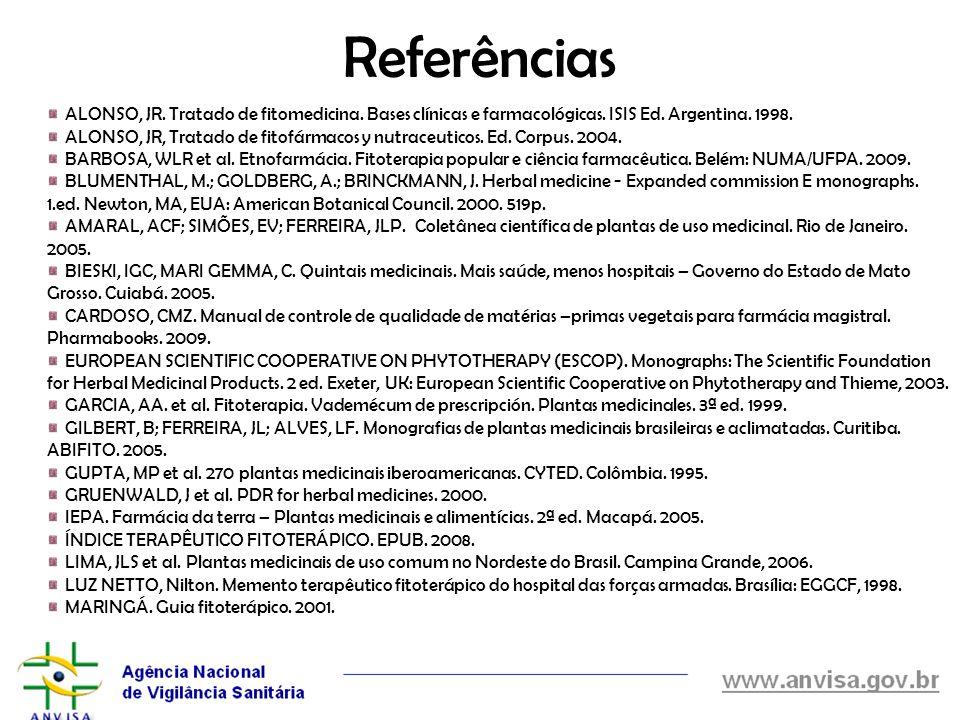 Referências ALONSO, JR. Tratado de fitomedicina. Bases clínicas e farmacológicas. ISIS Ed. Argentina. 1998.