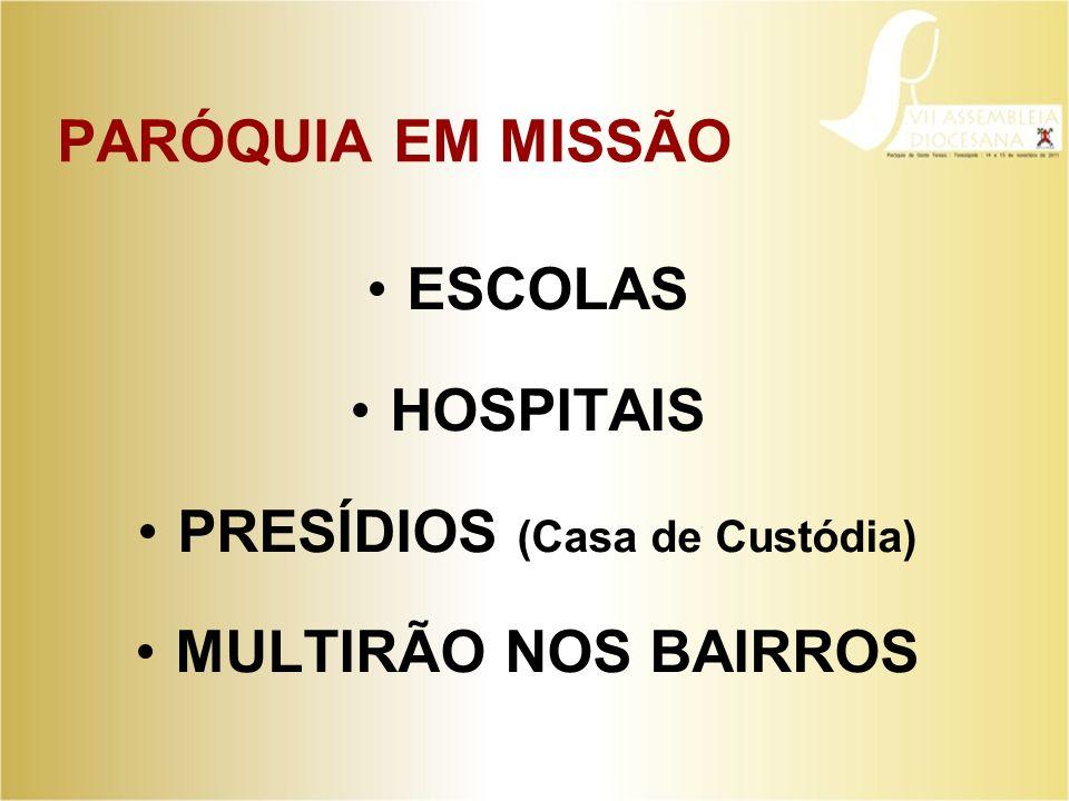 PRESÍDIOS (Casa de Custódia)