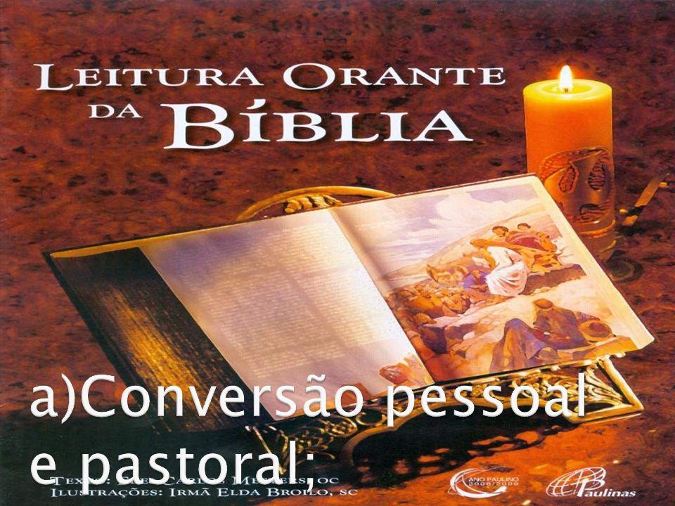 a)Conversão pessoal e pastoral;