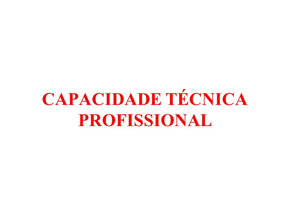 CAPACIDADE TÉCNICA PROFISSIONAL
