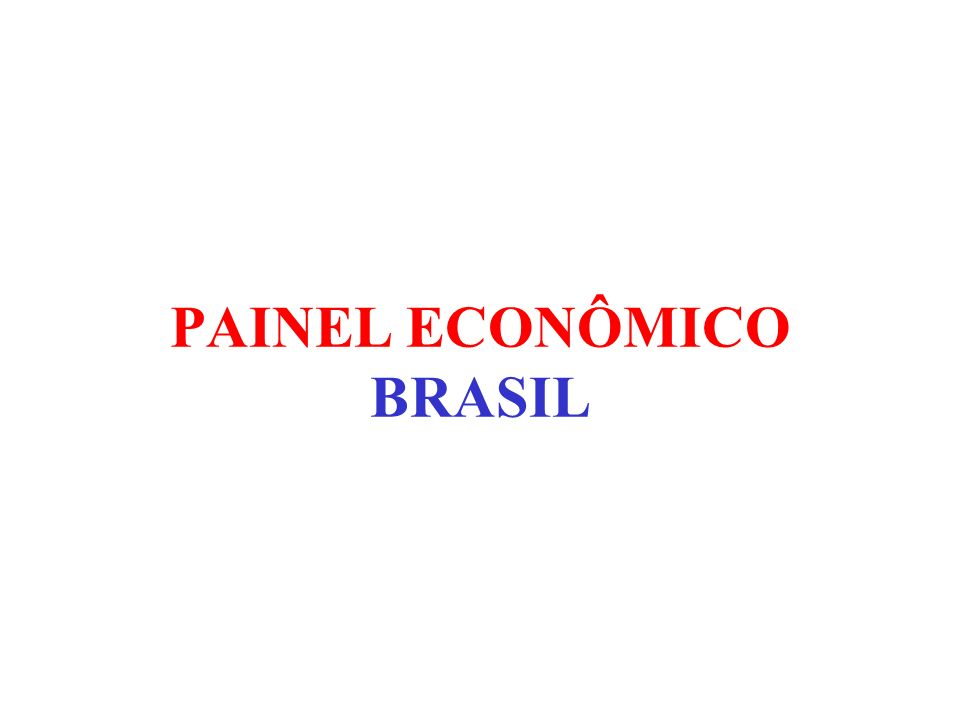 PAINEL ECONÔMICO BRASIL