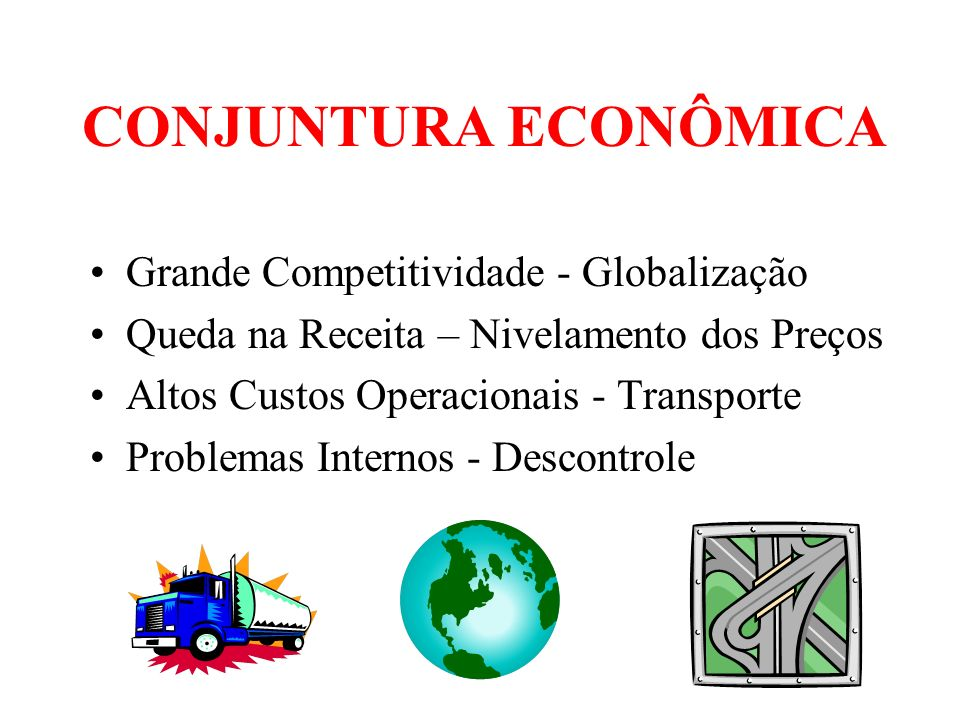 CONJUNTURA ECONÔMICA Grande Competitividade - Globalização